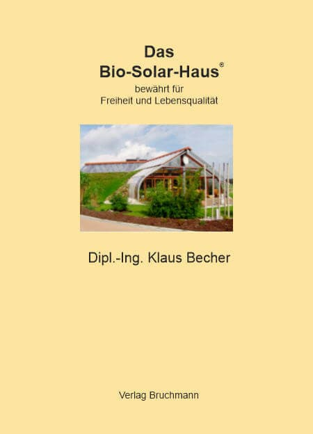 das buch zum haus freiheit und lebensqualit t bio solar haus. Black Bedroom Furniture Sets. Home Design Ideas